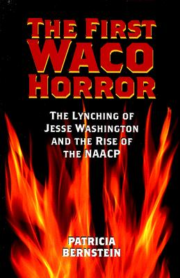The First Waco Horror By Bernstein, Patricia